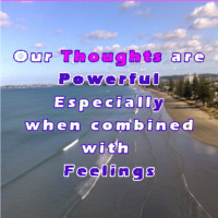 Our thoughts are powerful with feelings