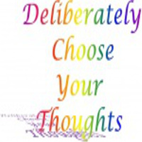 Choosing our thoughts deliberately