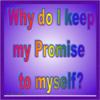 Why do I keep a promise to myself